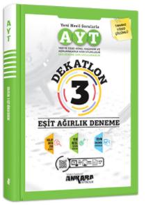 Ankara Yayıncılık AYT Dekatlon 3 Eşit Ağırlık Deneme