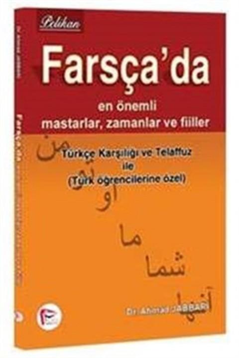Farsça da Önemli Mastarlar Zamanalar ve Fiiller Türkçe Karşılığı ve Telaffuz Pelikan Yayınları