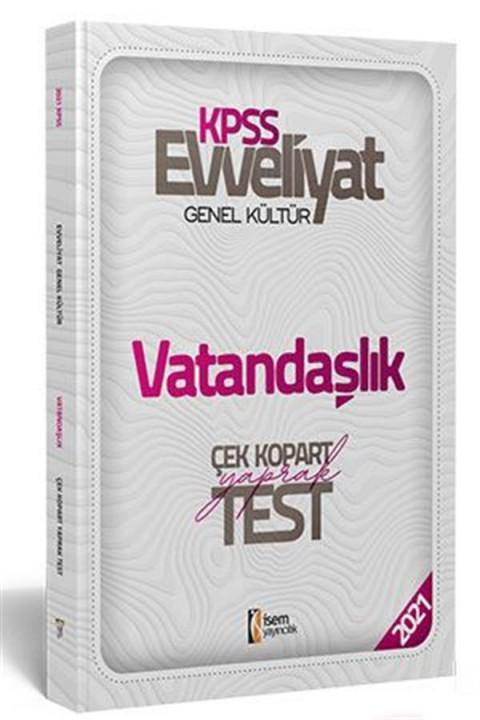 İsem 2021 Evveliyat KPSS Genel Kültür Vatandaşlık Çek Kopar Yaprak Test İsem Yayıncılık