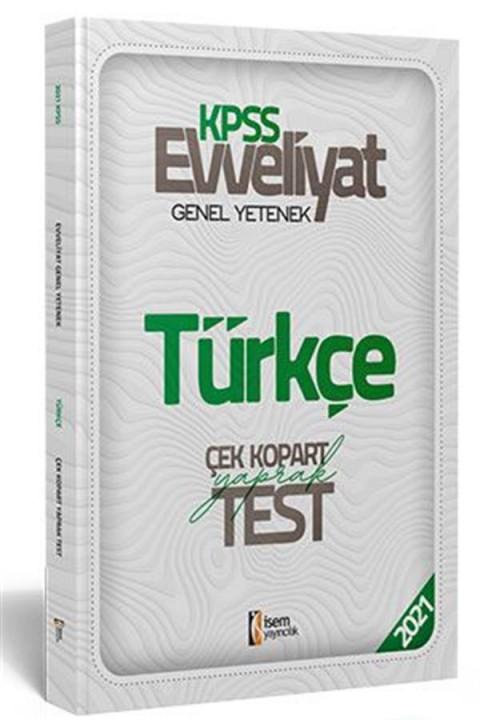 İsem 2021 Evveliyat KPSS Genel Yetenek Türkçe Çek Kopar Yaprak Test İsem Yayıncılık