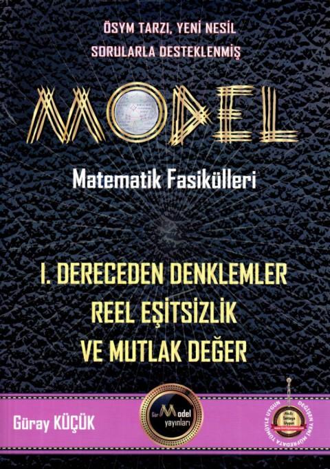 Model Yayınları Model Matematik Fasikülleri 1. Dereceden Denklemler Reel Eşitsizlik ve Mutlak Değer