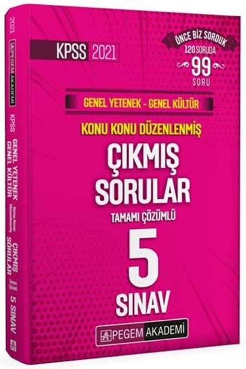 Pegem Yayınları 2021 KPSS Genel Yetenek Genel Kültür Konu Konu Düzenlenmiş Tamamı Çözümlü Çıkmış Sorular Son 5 Sınav