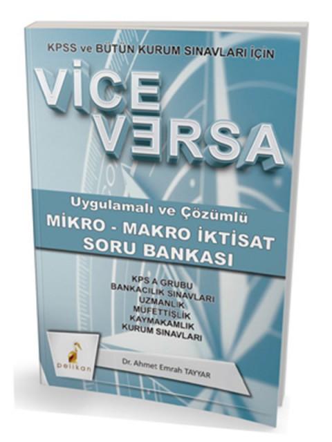 Vice Versa Uygulamalı ve Çözümlü Mikro - Makro İktisat Soru Bankası KPSS ve Tüm Kurum Sınavları İçin Pelikan Yayınları