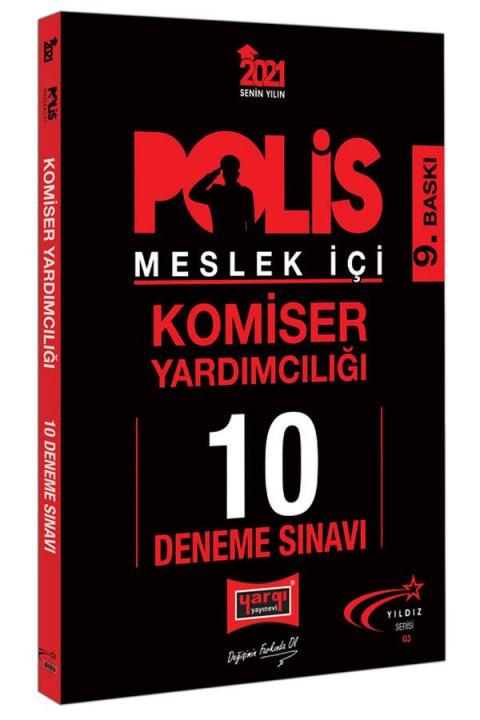 Yargı Yayınları 2021 Polis Meslek İçi Komiser Yardımcılığı Yıldız Serisi 10 Deneme Sınavı 9. Baskı