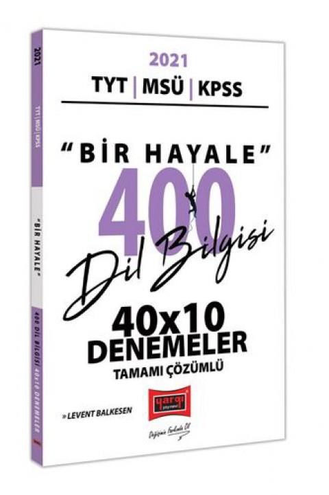Yargı Yayınları 2021 TYT MSÜ KPSS Bir Hayale 400 Dil Bilgisi 40x10 Tamamı Çözümlü Denemeler