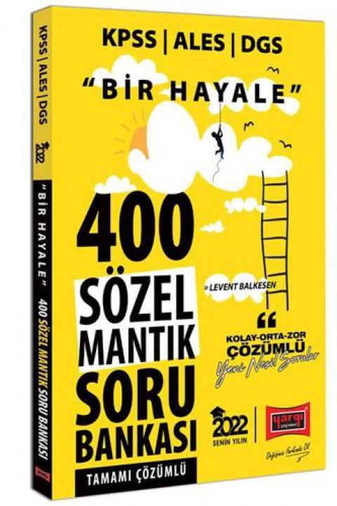 Yargı Yayınları 2022 KPSS ALES DGS Bir Hayale 400 Sözel Mantık Tamamı Çözümlü Soru Bankası
