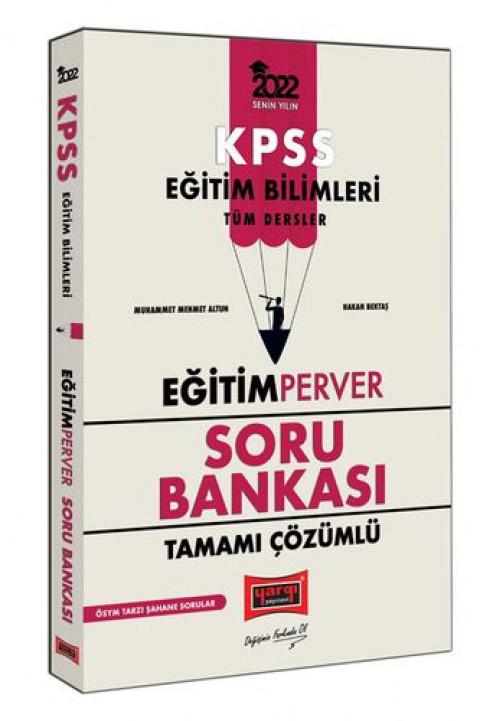 Yargı Yayınları 2022 KPSS Eğitim Bilimleri EğitimPerver Tamamı Çözümlü Soru Bankası