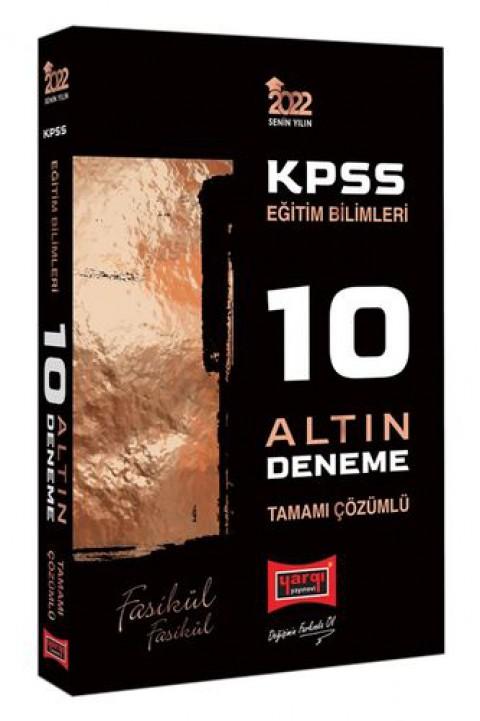 Yargı Yayınları 2022 KPSS Eğitim Bilimleri Tamamı Çözümlü Fasikül Fasikül 10 Altın Deneme