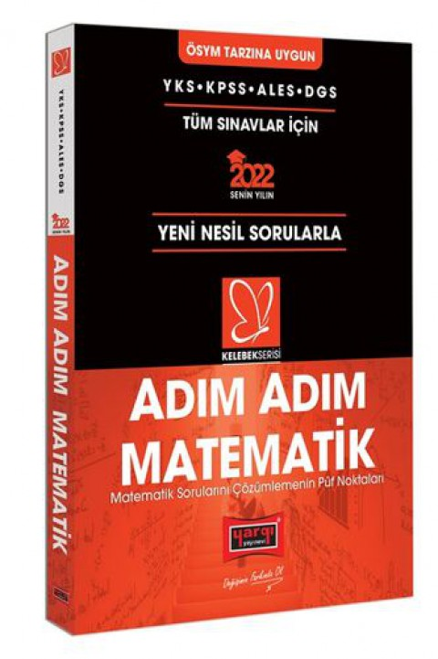 Yargı Yayınları 2022 YKS KPSS ALES DGS Kelebek Serisi Adım Adım Matematik Soru Bankası ve Püf Noktaları