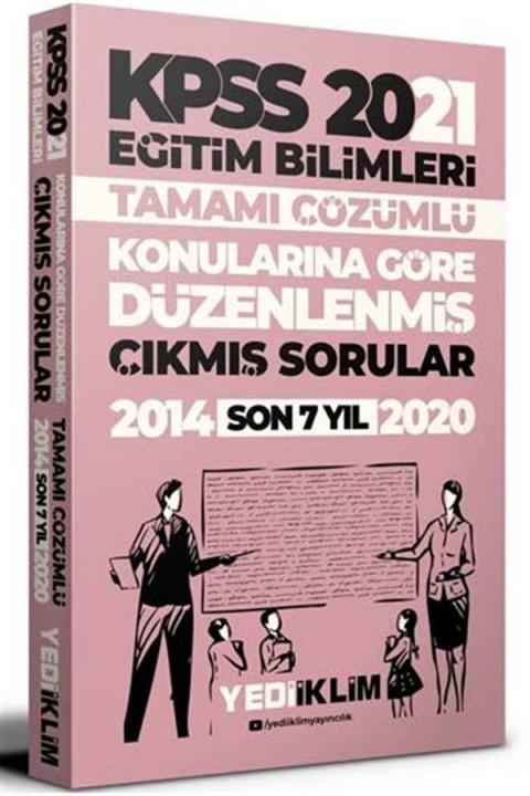Yediiklim Yayınları 2021 KPSS Eğitim Bilimleri Konularına Göre Düzenlenmiş Tamamı Çözümlü Son 7 Yıl Çıkmış Sorular