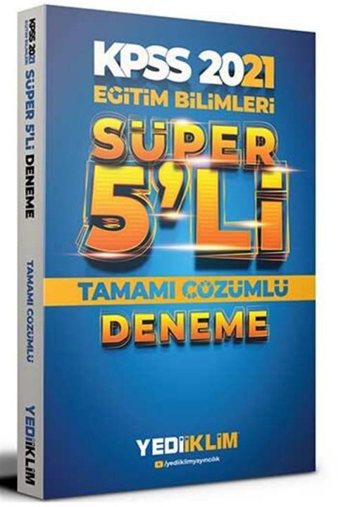 Yediiklim Yayınları 2021 KPSS Eğitim Bilimleri Tamamı Çözümlü Süper 5'li Deneme