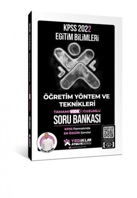 Yediiklim Yayınları 2022 KPSS Eğitim Bilimleri Atölye Serisi Öğretim Yöntem ve Teknikleri Tamamı Video Çözümlü Soru Bankası