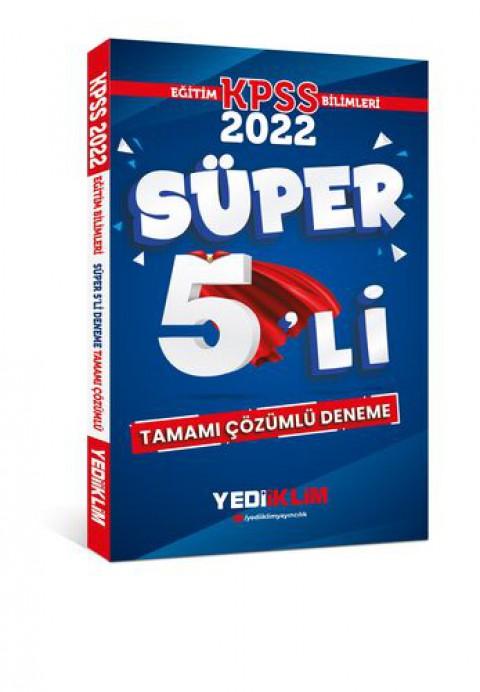 Yediiklim Yayınları 2022 KPSS Eğitim Bilimleri Tamamı Çözümlü Süper 5'li Deneme