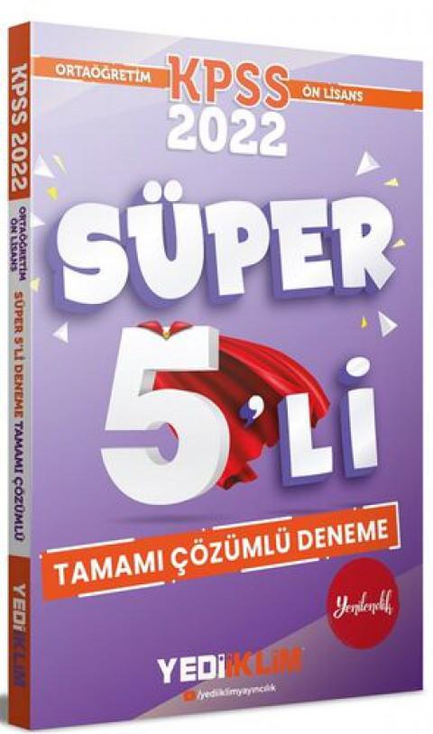 Yediiklim Yayınları 2022 KPSS Ortaöğretim Ön Lisans GY-GK Tamamı Çözümlü Süper 5'li Deneme